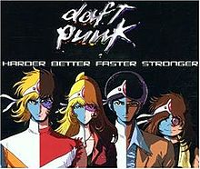 Harder, Better, Faster, Stronger - Daft Punk