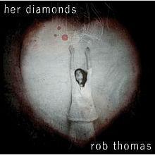 Her Diamonds - Rob Thomas
