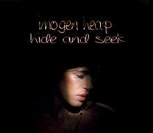 Hide and Seek - Imogen Heap