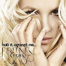 Hold It Against Me - Britney Spears