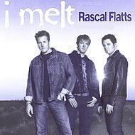 I Melt - Rascal Flatts