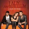 I Run to You - Lady Antebellum