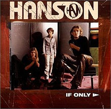 If Only - Hanson