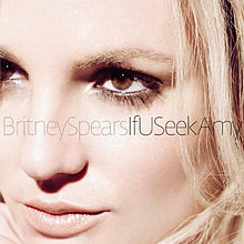 If U Seek Amy - Britney Spears
