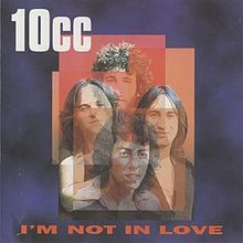 I'm Not In Love - 10cc