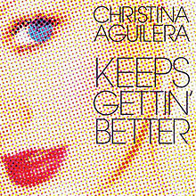 Keeps Getting' Better - Christina Aguilera