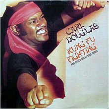 Kung Fu Fighting - Carl Douglas