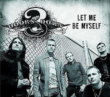 Let Me Be Myself - 3 Doors Down
