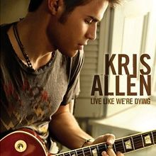 Live Like We're Dying - Kris Allen
