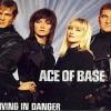 Living In Danger - Ace Of Base