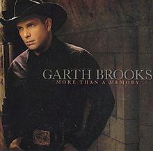 More Than A Memory - Garth Brooks