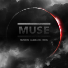 Neutron Star Collision (Love Is Forever) - Muse