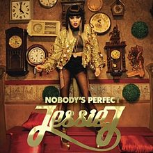 Nobody's Perfect - Jessie J