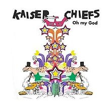 Oh My God - Kaiser Chiefs