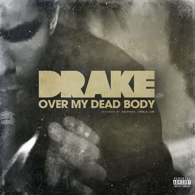 Over My Dead Body - Drake