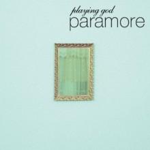 Playing God - Paramore