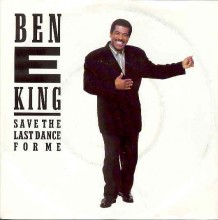 Save The Last Dance For Me - Ben E. King
