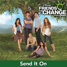 Send It On - Disney Friend's For Change