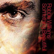 Something Beautiful - Robbie Williams