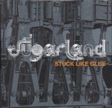 Stuck Like Glue - Sugarland