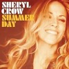Summer Day - Sheryl Crow