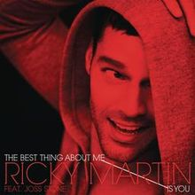 The Best Thing About Me Is You - Ricky Martin