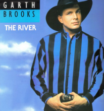 The River - Garth Brooks