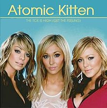 The Tide Is High (Get the Feeling) - Atomic Kitten
