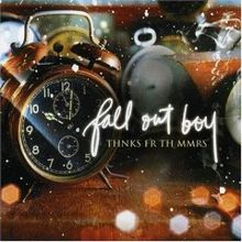 Thnks Fr Th Mmrs - Fall Out Boy
