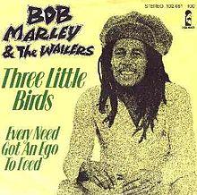 Three Little Birds - Bob Marley