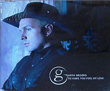 To Make You Feel My Love - Garth Brooks