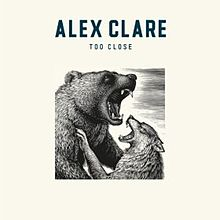Too Close - Alex Clare