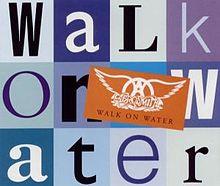 Walk on Water - Aerosmith