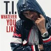 Whatever You Like - T.I.