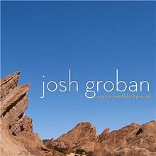 You Are Loved (Don't Give Up) - Josh Groban