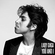 You and I - Lady Gaga