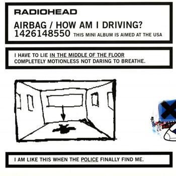 Airbag/How Am I Driving? - Radiohead