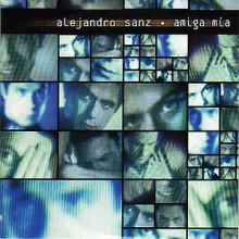 Amiga Mia - Alejandro Sanz