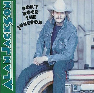 Don't Rock The Jukebox - Alan Jackson