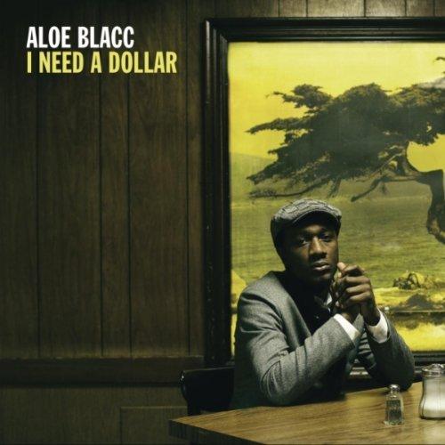 I Need a Dollar - Aloe Blacc