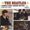 I Should Have Known Better - The Beatles