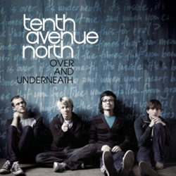 Love Is Here - Tenth Avenue North