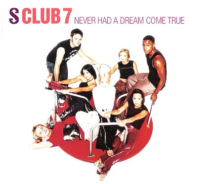 Never Had a Dream Come True - S Club 7