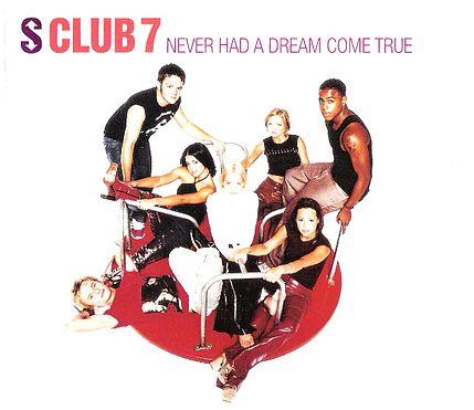 Never Had a Dream Come True - S Club 7