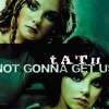 Not Gonna Get Us - T.A.T.U