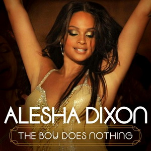 The Boy Does Nothing - Alesha Dixon