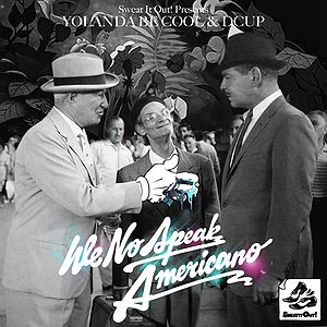 We No Speak Americano - Yolanda Be Cool