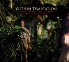 What Have You Done - Within Temptation