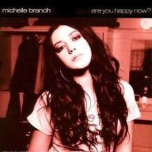 Are You Happy Now - Michelle Branch