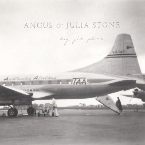 Big Jet Plane - Angus and Julia Stone